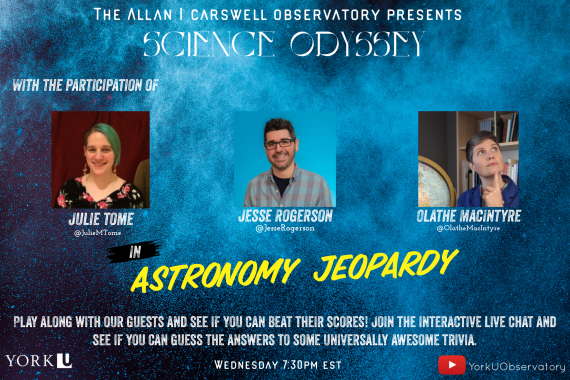 This May 12th  at 7:30pm, we will host an Observatory Astronomy Jeopardy Live on YouTube event for Canada's Science Odyssey Festival! We will be joined by 3 science presenters from Canada who will answer the questions and everyone is free to join in on chat and social media.